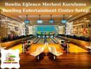 Bowling Entertainment Center Setup - إعداد مركز البولينج الترفيهي